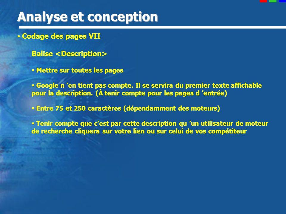 Analyse et conception Codage des pages VII Balise Mettre sur toutes les pages Google n en tient pas compte.