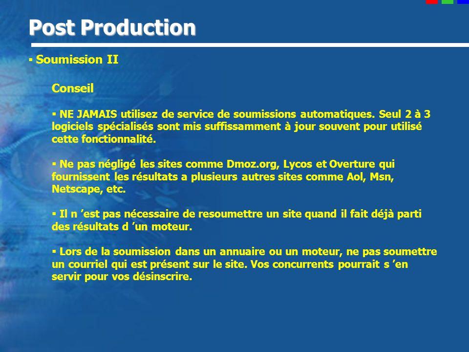 Post Production Soumission II Conseil NE JAMAIS utilisez de service de soumissions automatiques.