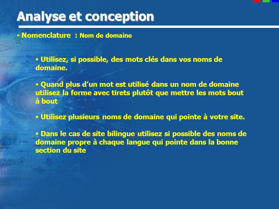 Analyse et conception Nomenclature : Nom de domaine Utilisez, si possible, des mots clés dans vos noms de domaine.