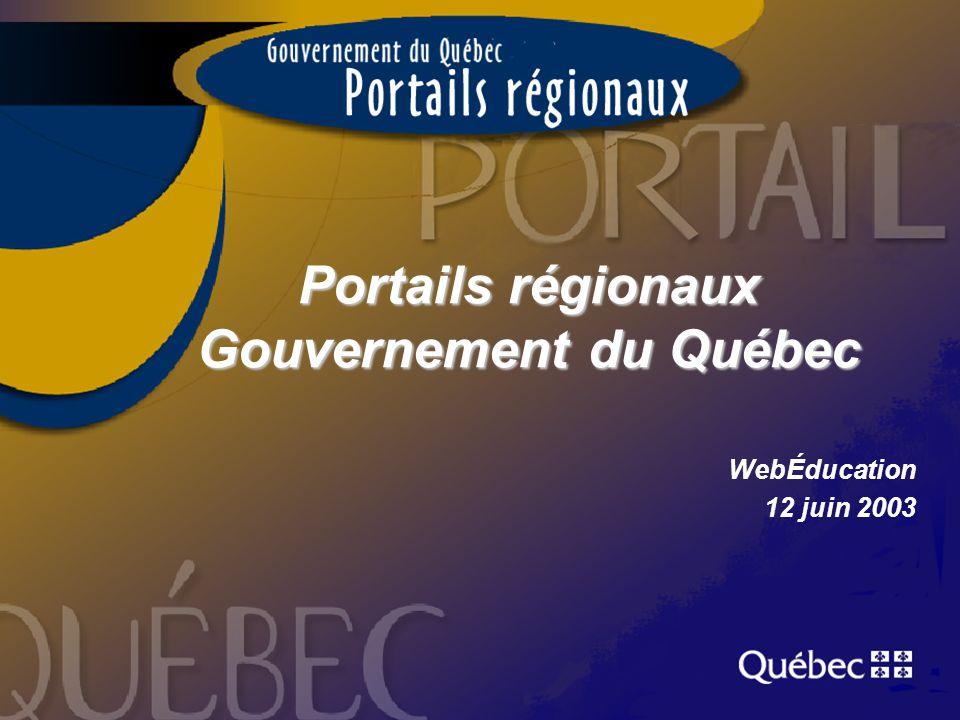 Portails régionaux Gouvernement du Québec WebÉducation 12 juin 2003