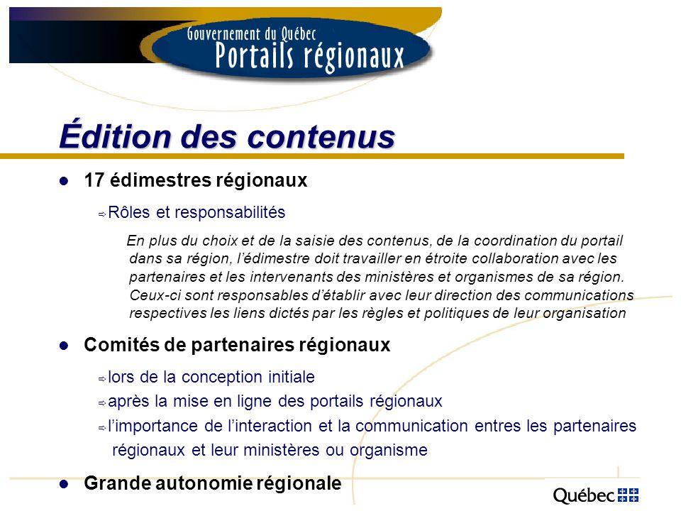 Édition des contenus 17 édimestres régionaux Rôles et responsabilités En plus du choix et de la saisie des contenus, de la coordination du portail dan