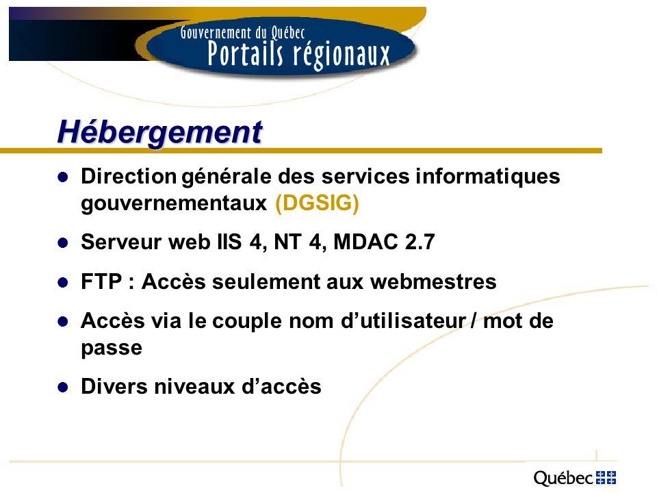 Hébergement Direction générale des services informatiques gouvernementaux (DGSIG) Serveur web IIS 4, NT 4, MDAC 2.7 FTP : Accès seulement aux webmestr