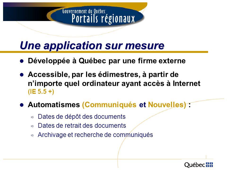 Une application sur mesure Développée à Québec par une firme externe Accessible, par les édimestres, à partir de nimporte quel ordinateur ayant accès