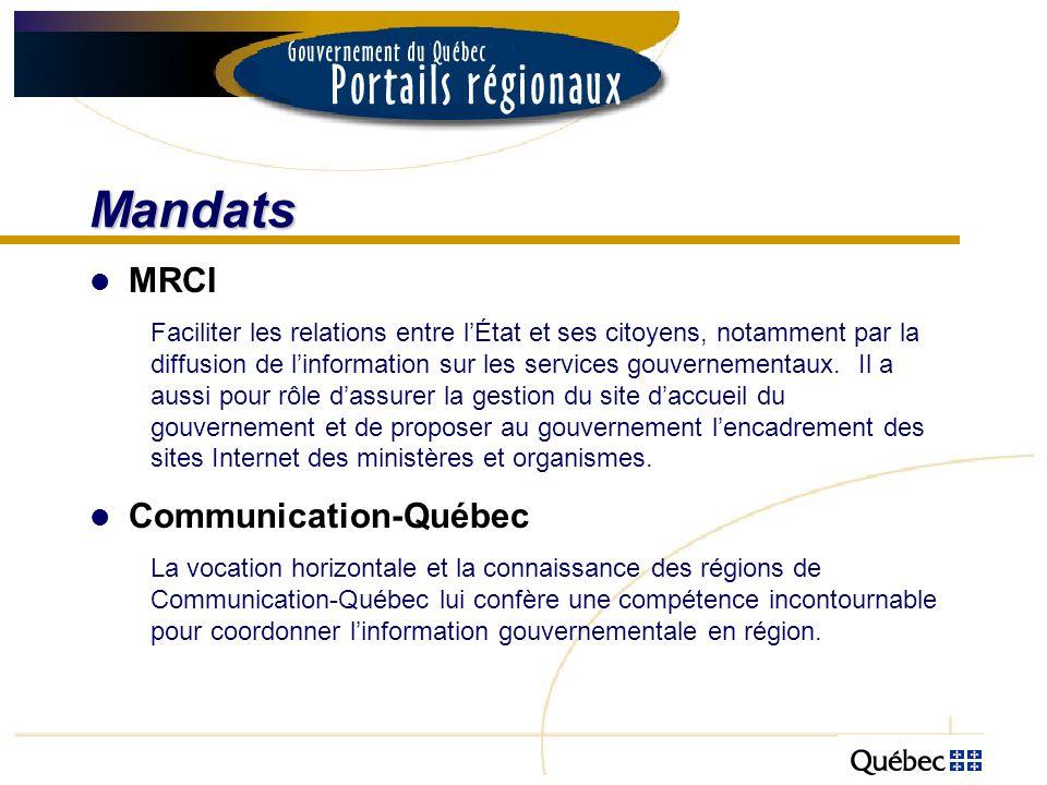 Mandats MRCI Faciliter les relations entre lÉtat et ses citoyens, notamment par la diffusion de linformation sur les services gouvernementaux. Il a au