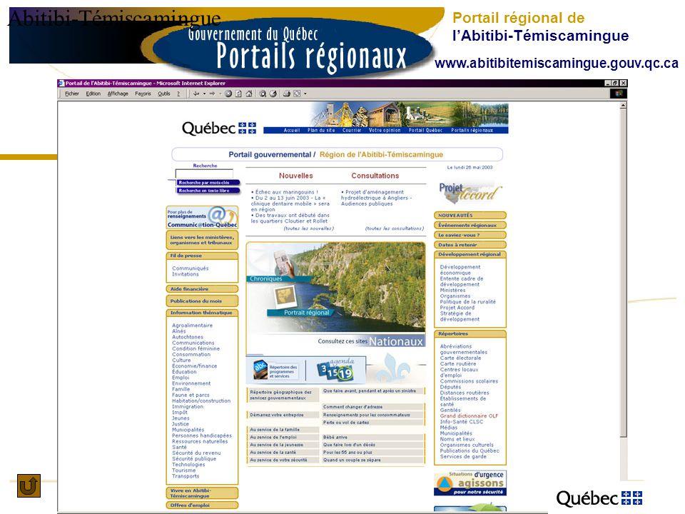 Abitibi-Témiscamingue Portail régional de lAbitibi-Témiscamingue www.abitibitemiscamingue.gouv.qc.ca