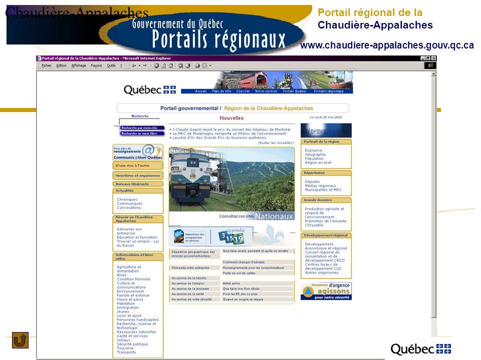 Chaudière-Appalaches Portail régional de la Chaudière-Appalaches www.chaudiere-appalaches.gouv.qc.ca