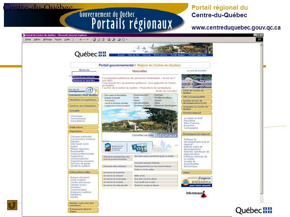 Centre-du-Québec Portail régional du Centre-du-Québec www.centreduquebec.gouv.qc.ca