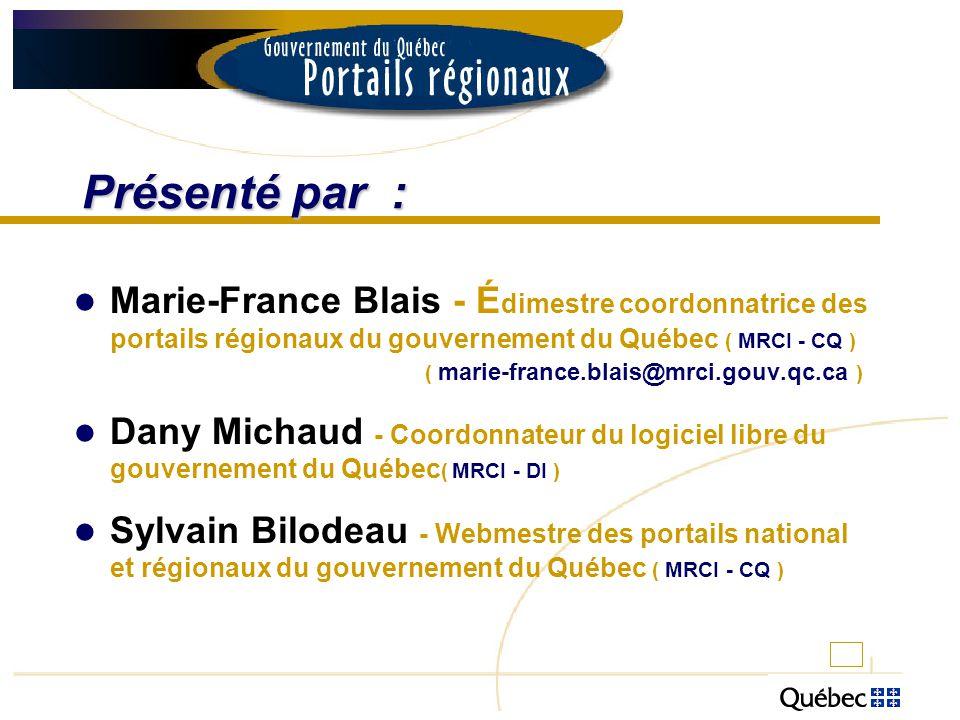 Présenté par : Marie-France Blais - É dimestre coordonnatrice des portails régionaux du gouvernement du Québec ( MRCI - CQ ) ( marie-france.blais@mrci