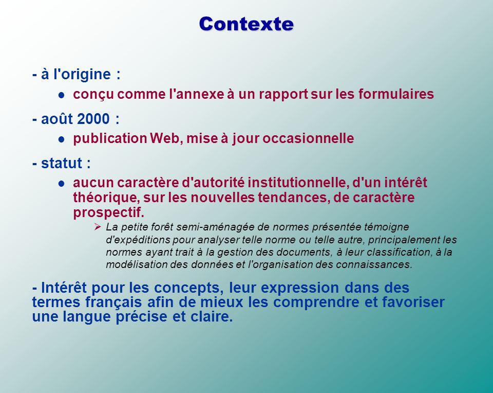 Contexte - à l'origine : conçu comme l'annexe à un rapport sur les formulaires - août 2000 : publication Web, mise à jour occasionnelle - statut : auc