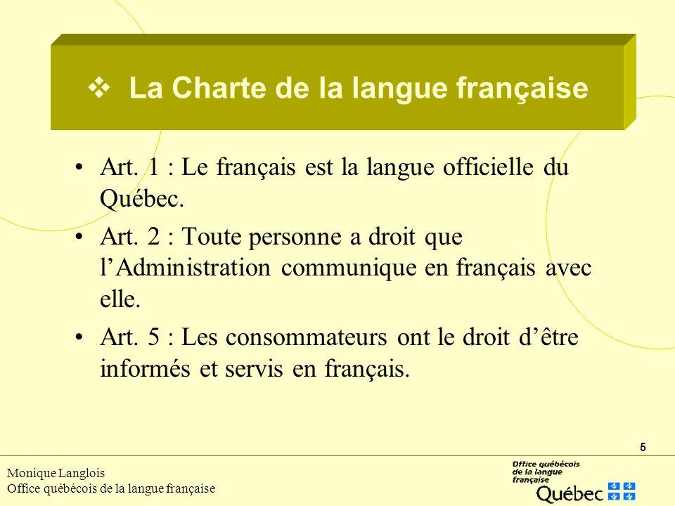 5 Monique Langlois Office québécois de la langue française La Charte de la langue française Art.