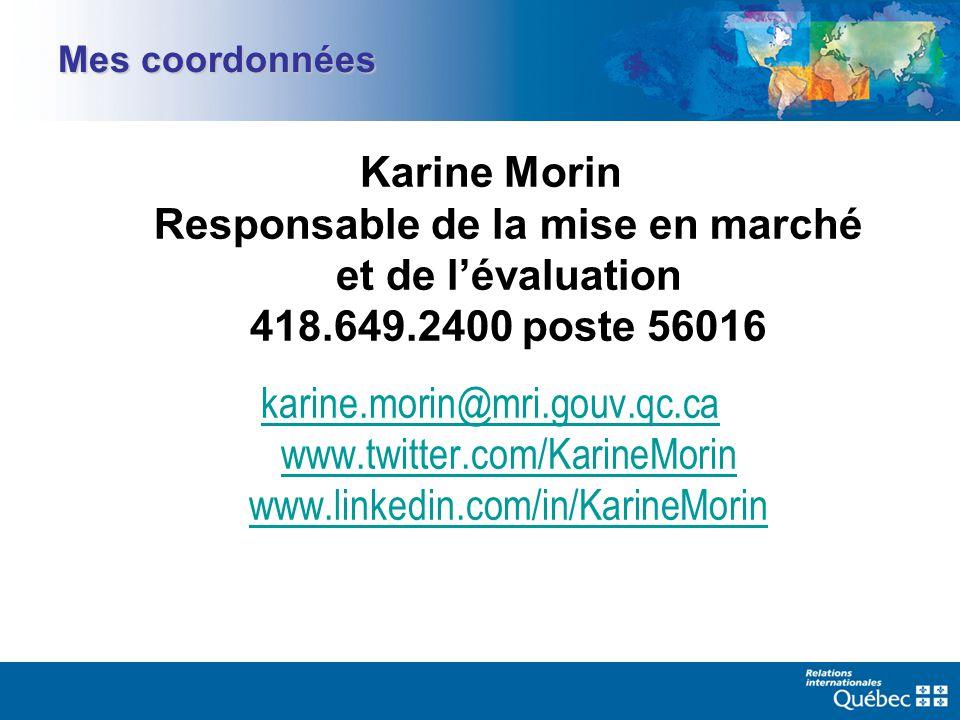 Mes coordonnées Karine Morin Responsable de la mise en marché et de lévaluation 418.649.2400 poste 56016 karine.morin@mri.gouv.qc.ca www.twitter.com/KarineMorin www.linkedin.com/in/KarineMorin