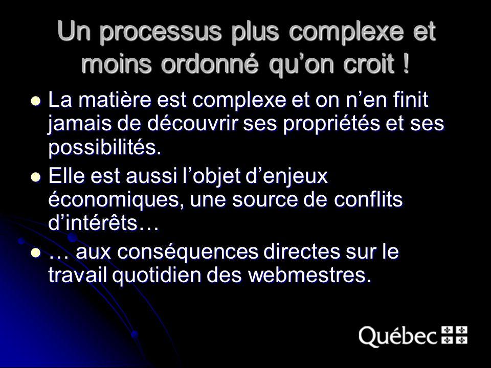 Un processus plus complexe et moins ordonné quon croit .