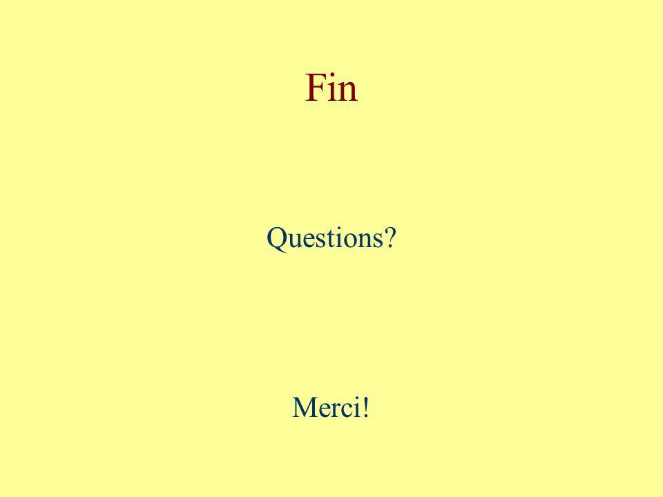 Fin Questions Merci!