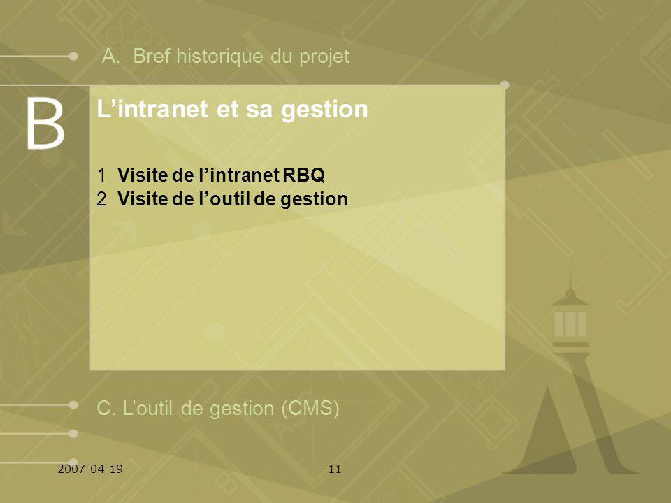 2007-04-1911 Lintranet et sa gestion 1 Visite de lintranet RBQ 2 Visite de loutil de gestion C.