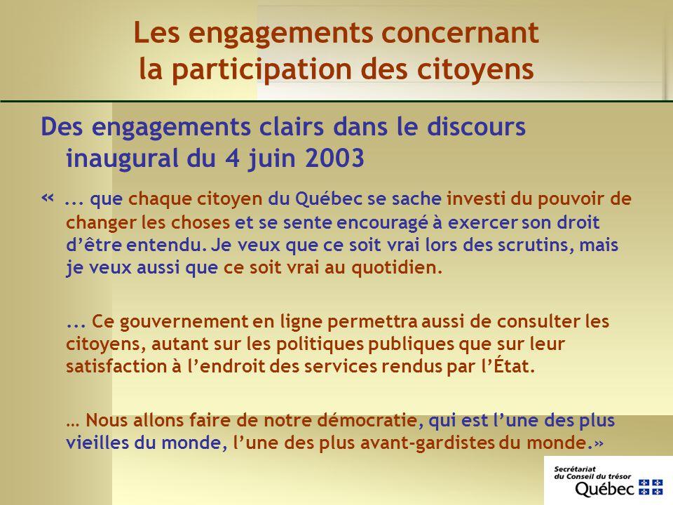 Les engagements concernant la participation des citoyens Des engagements clairs dans le discours inaugural du 4 juin 2003 «... que chaque citoyen du Q