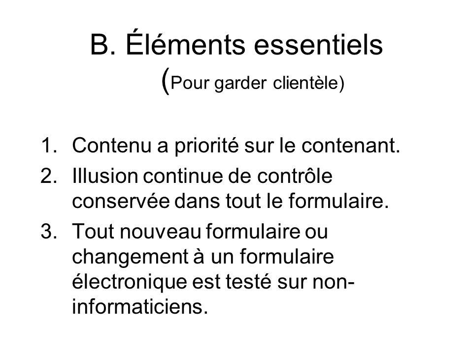 B. Éléments essentiels ( Pour garder clientèle) 1.Contenu a priorité sur le contenant.