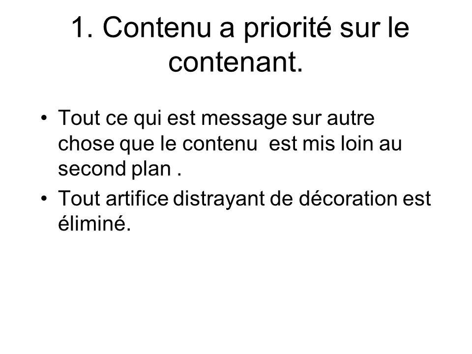1. Contenu a priorité sur le contenant.
