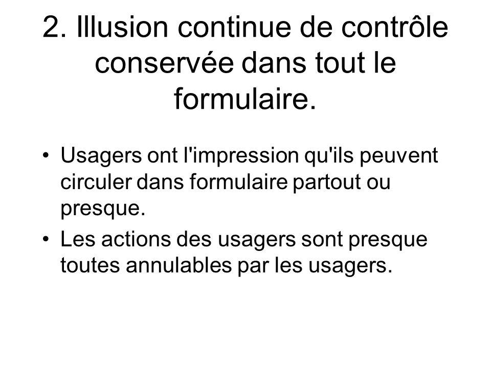 2. Illusion continue de contrôle conservée dans tout le formulaire.