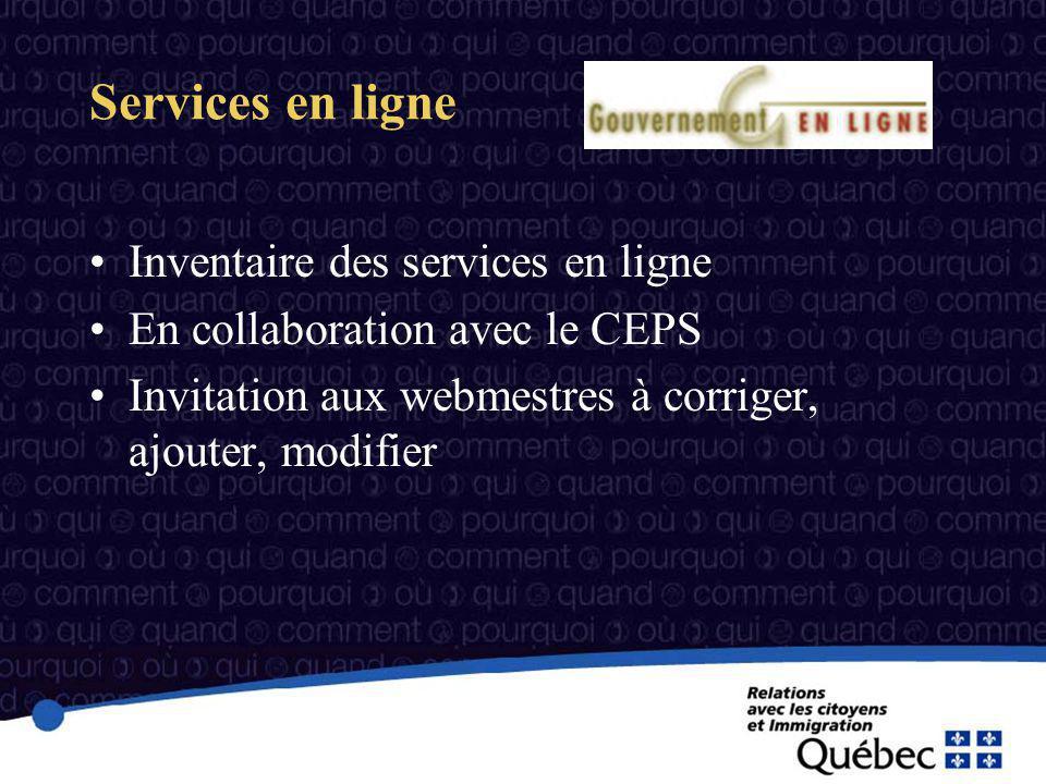 Services en ligne Inventaire des services en ligne En collaboration avec le CEPS Invitation aux webmestres à corriger, ajouter, modifier