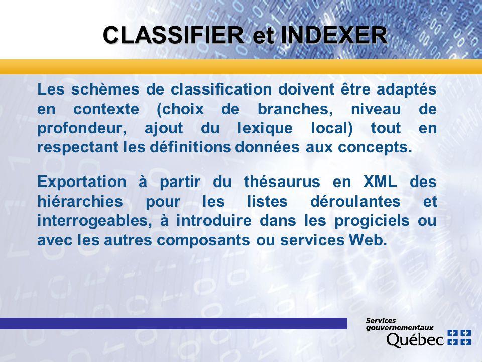 CLASSIFIER et INDEXER Les schèmes de classification doivent être adaptés en contexte (choix de branches, niveau de profondeur, ajout du lexique local) tout en respectant les définitions données aux concepts.