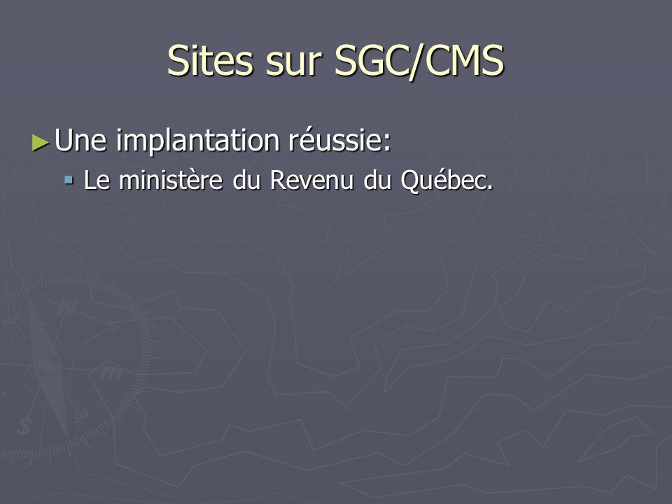 Sites sur SGC/CMS Une implantation réussie: Une implantation réussie: Le ministère du Revenu du Québec.