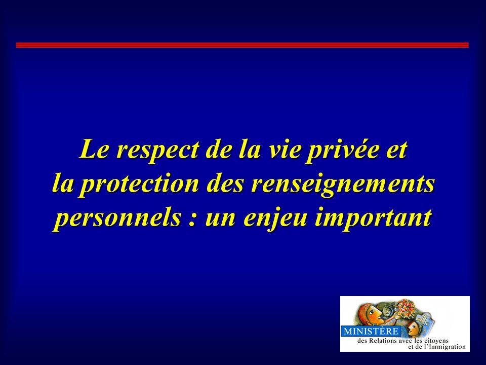 Le respect de la vie privée et la protection des renseignements personnels : un enjeu important