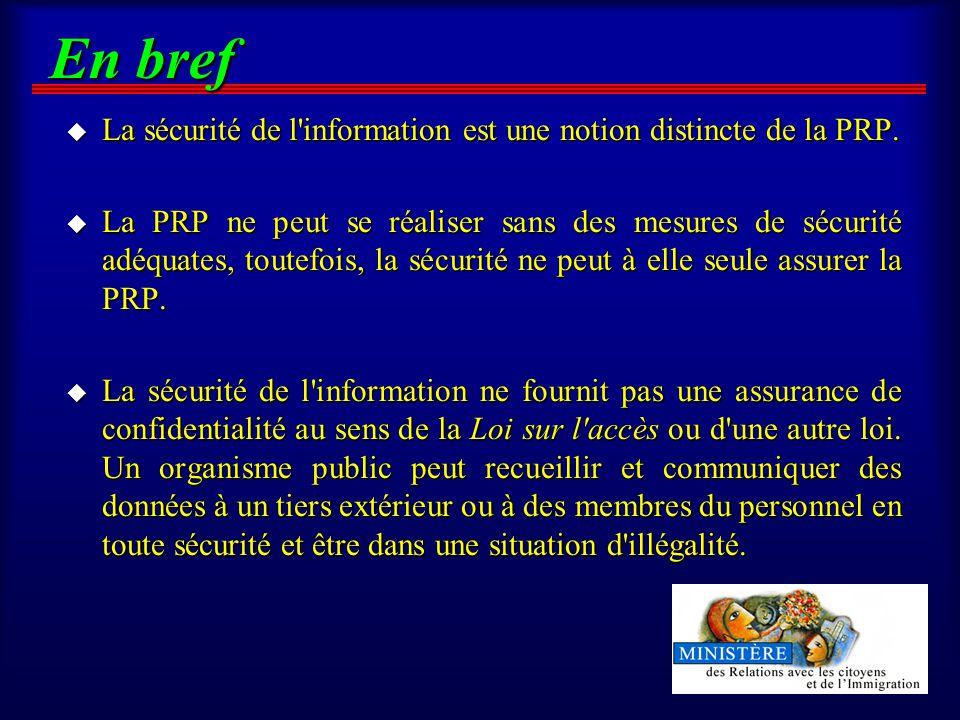 En bref u La sécurité de l information est une notion distincte de la PRP.