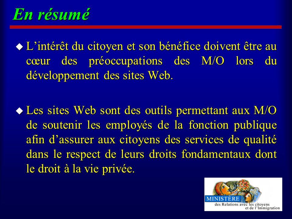 En résumé u Lintérêt du citoyen et son bénéfice doivent être au cœur des préoccupations des M/O lors du développement des sites Web.
