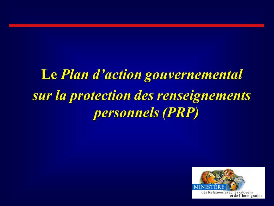 Le Plan daction gouvernemental sur la protection des renseignements personnels (PRP)