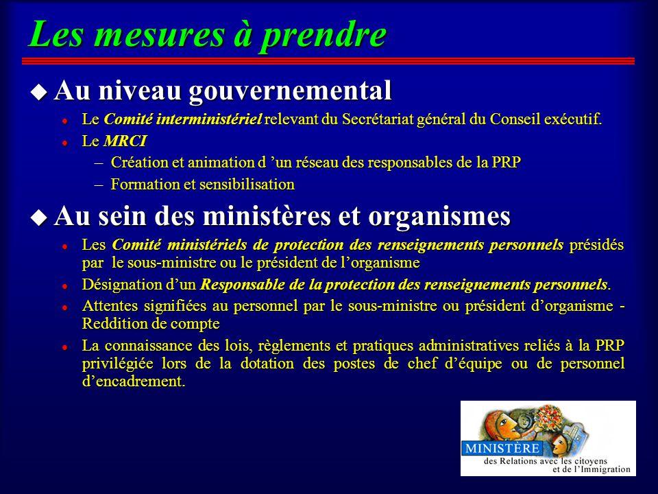 Les mesures à prendre u Au niveau gouvernemental l Le Comité interministériel relevant du Secrétariat général du Conseil exécutif.