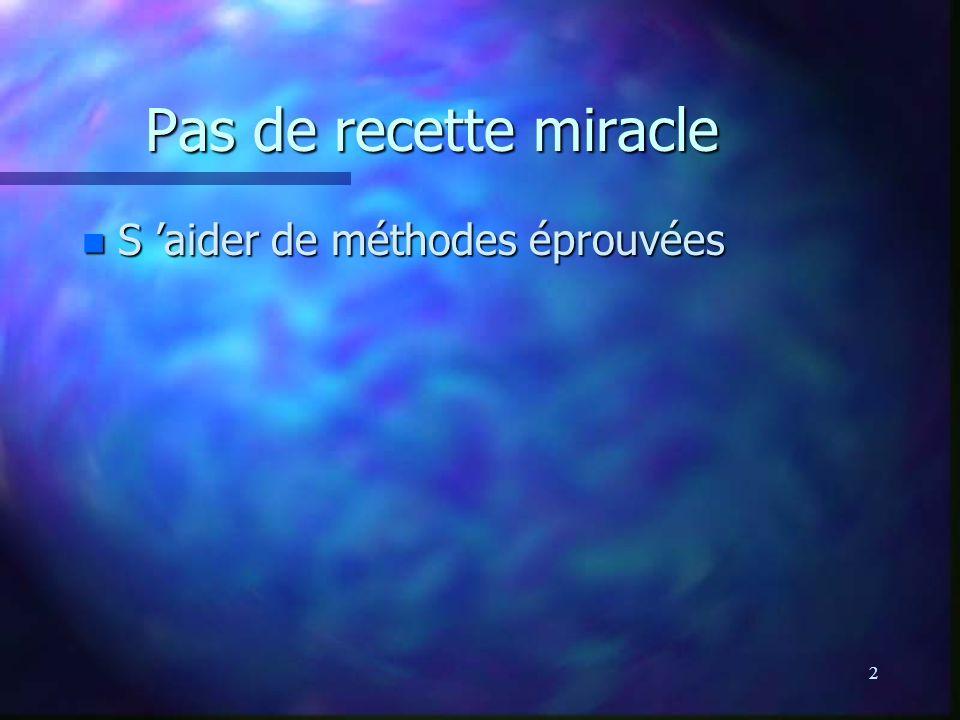 2 Pas de recette miracle n S aider de méthodes éprouvées
