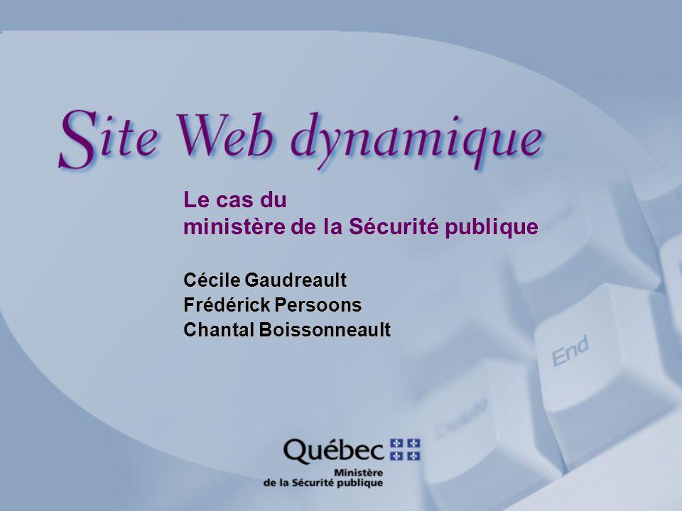 Cécile Gaudreault Frédérick Persoons Chantal Boissonneault Le cas du ministère de la Sécurité publique