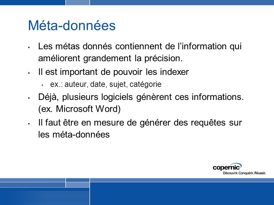 Méta-données Les métas donnés contiennent de linformation qui améliorent grandement la précision.