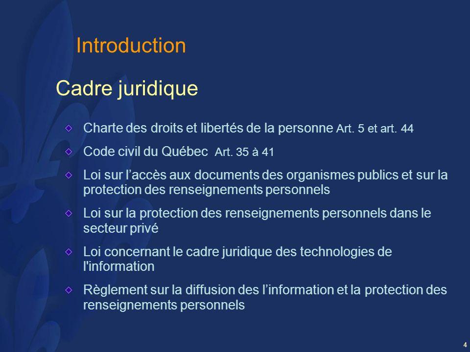 4 Introduction Cadre juridique Charte des droits et libertés de la personne Art.