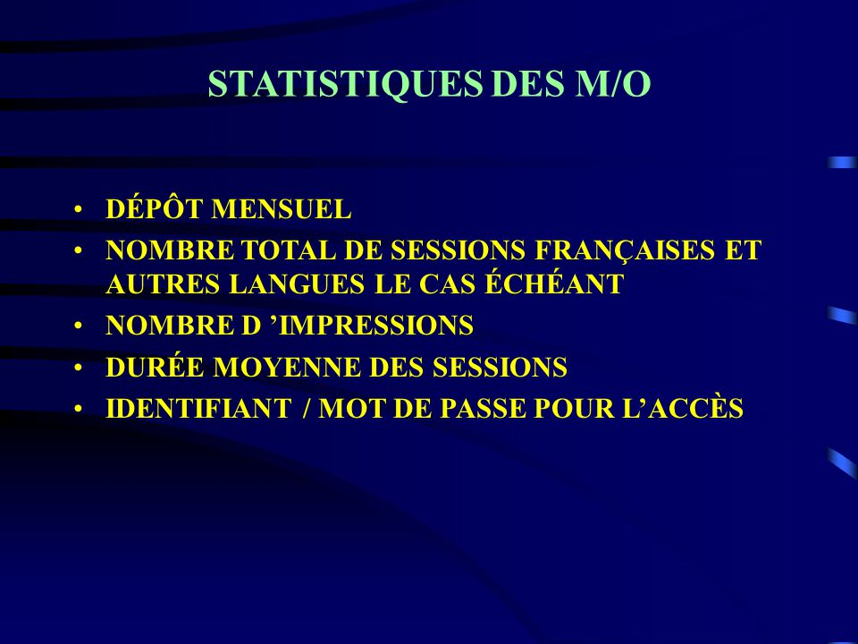 STATISTIQUES DES M/O DÉPÔT MENSUEL NOMBRE TOTAL DE SESSIONS FRANÇAISES ET AUTRES LANGUES LE CAS ÉCHÉANT NOMBRE D IMPRESSIONS DURÉE MOYENNE DES SESSION
