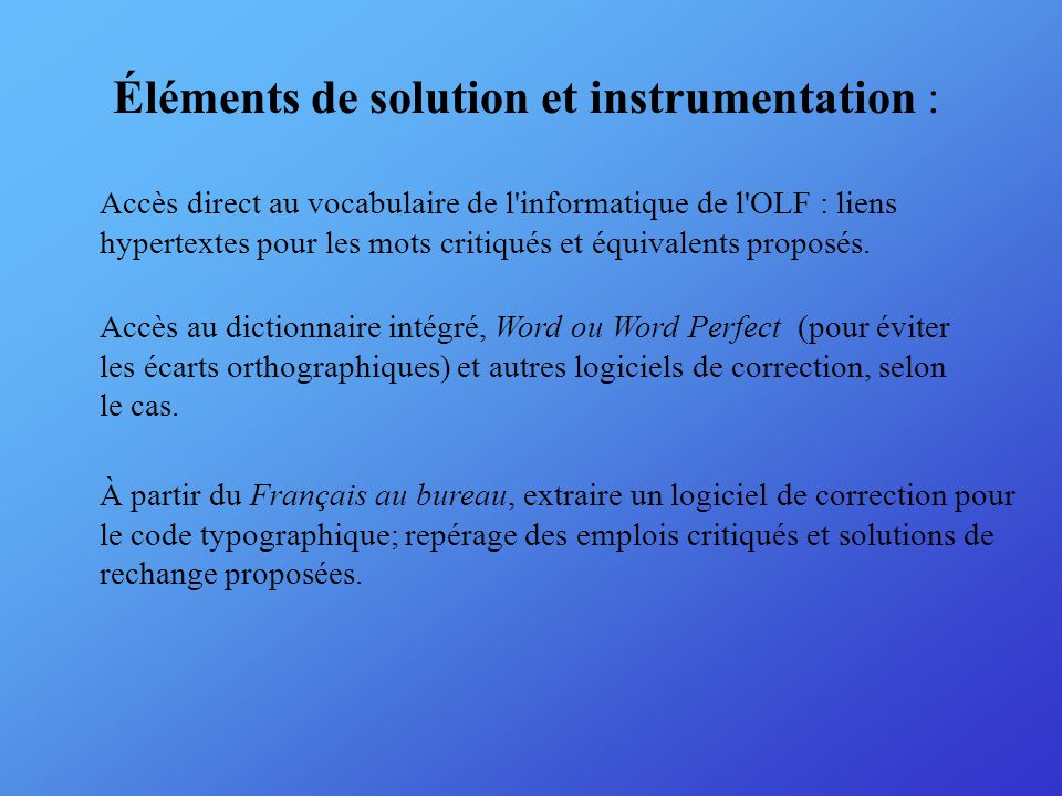 Éléments de solution et instrumentation : Accès direct au vocabulaire de l informatique de l OLF : liens hypertextes pour les mots critiqués et équivalents proposés.