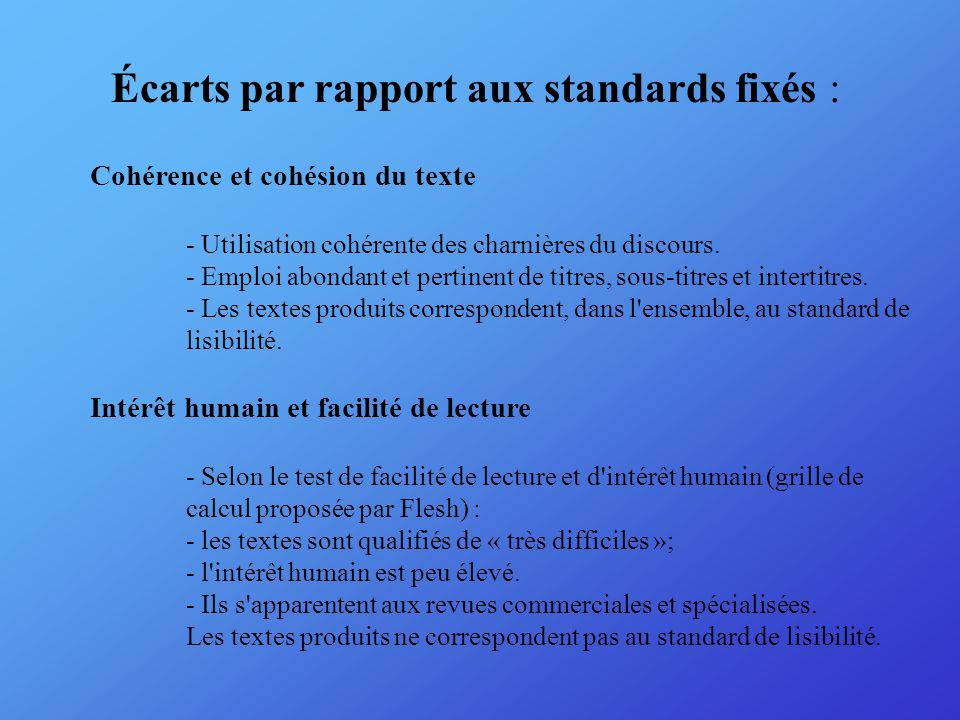 Écarts par rapport aux standards fixés : Cohérence et cohésion du texte - Utilisation cohérente des charnières du discours.