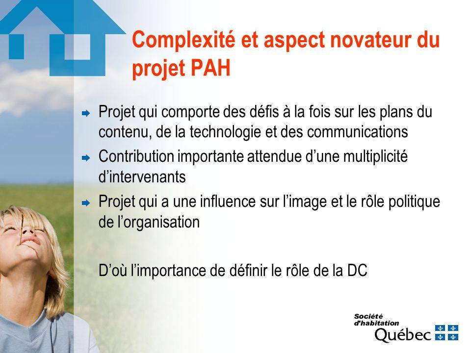 Complexité et aspect novateur du projet PAH Projet qui comporte des défis à la fois sur les plans du contenu, de la technologie et des communications