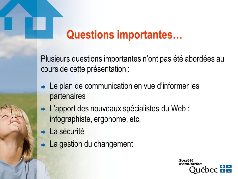 Questions importantes… Le plan de communication en vue dinformer les partenaires Lapport des nouveaux spécialistes du Web : infographiste, ergonome, etc.