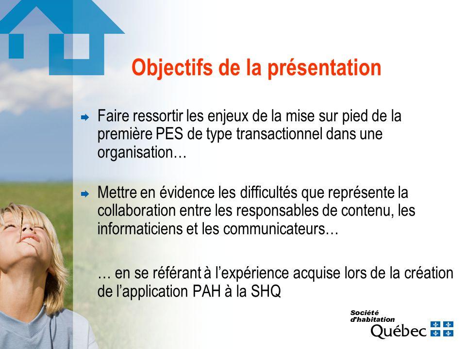 Objectifs de la présentation Faire ressortir les enjeux de la mise sur pied de la première PES de type transactionnel dans une organisation… Mettre en