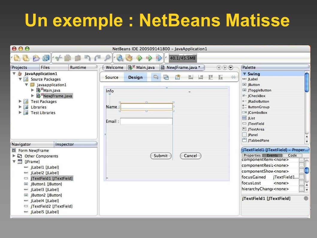 Un exemple : NetBeans Matisse