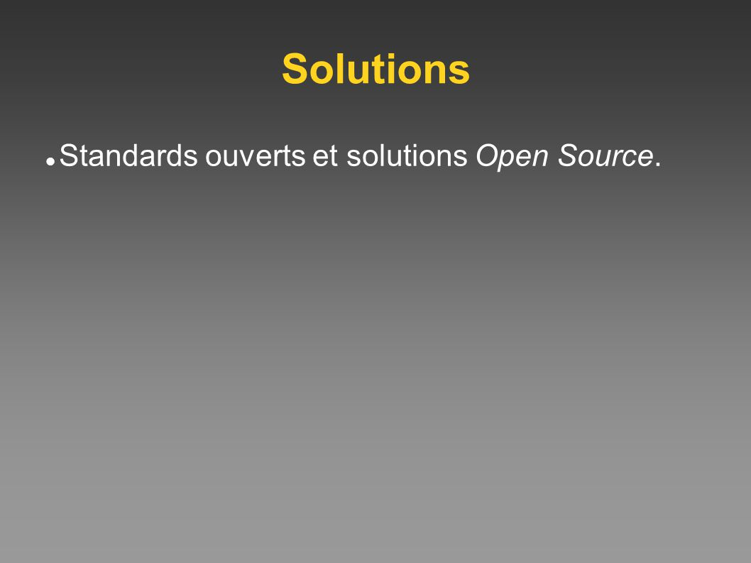Solutions Standards ouverts et solutions Open Source.