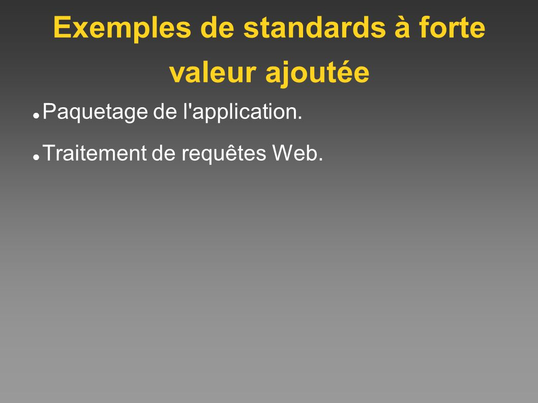 Exemples de standards à forte valeur ajoutée Paquetage de l application.