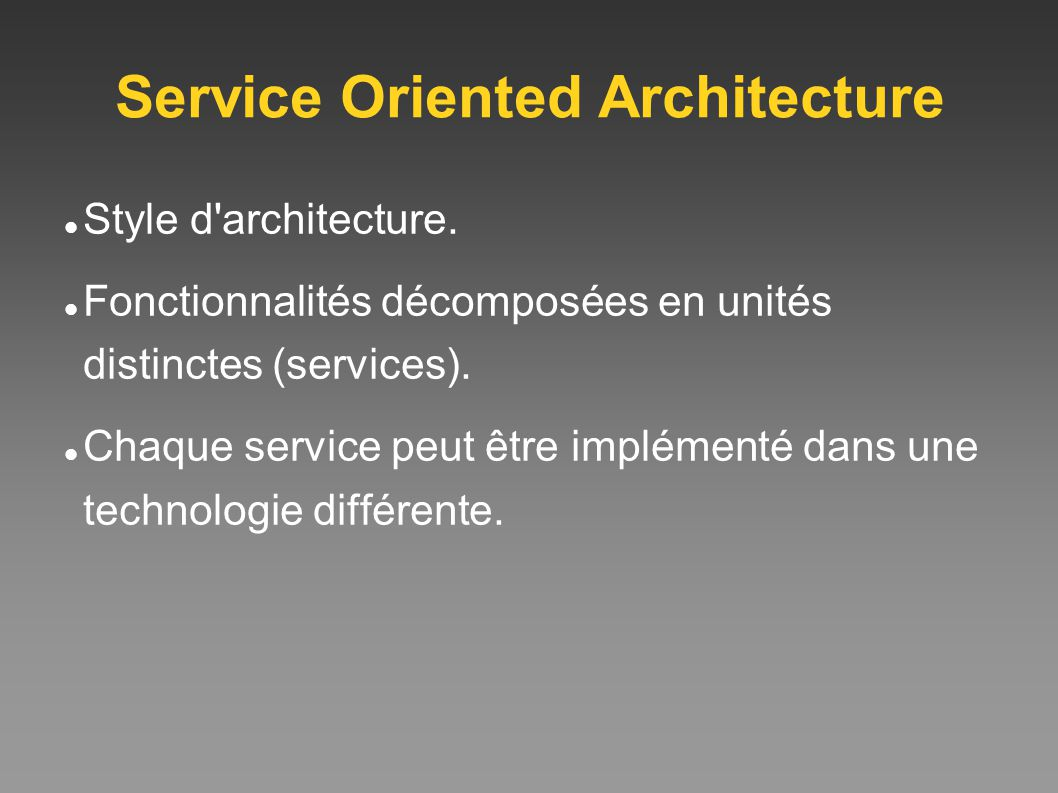 Service Oriented Architecture Style d architecture.