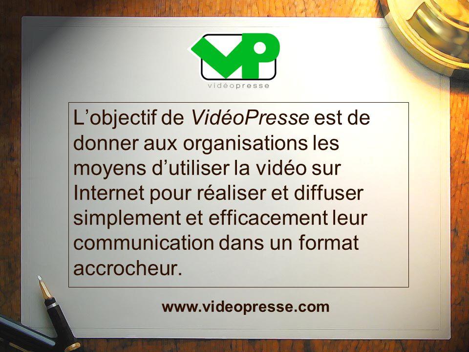 Lobjectif de VidéoPresse est de donner aux organisations les moyens dutiliser la vidéo sur Internet pour réaliser et diffuser simplement et efficacement leur communication dans un format accrocheur.