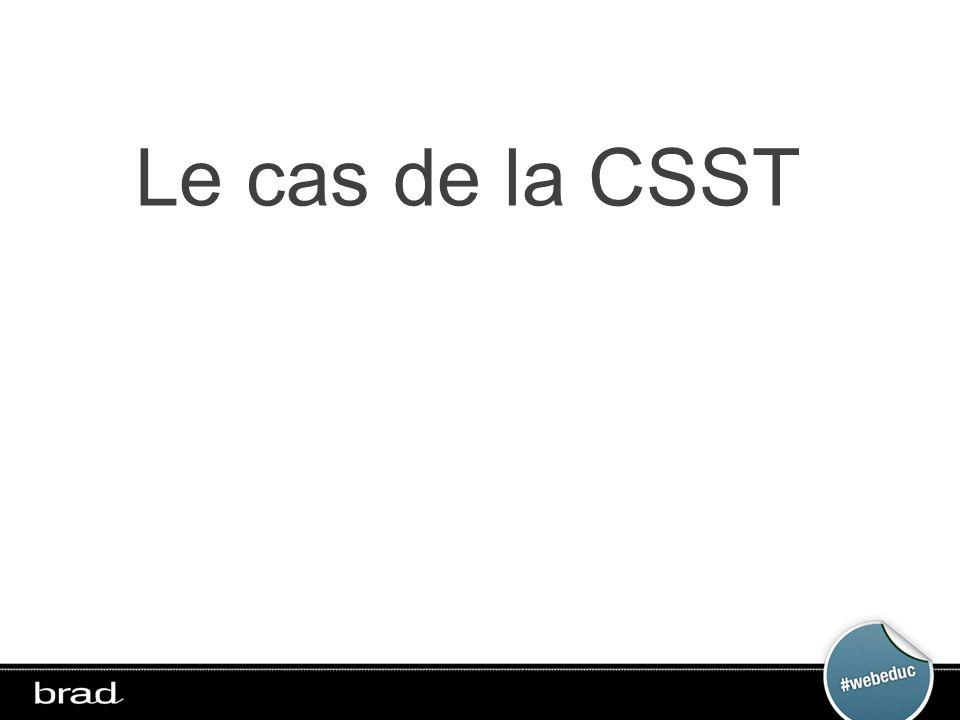 Le cas de la CSST