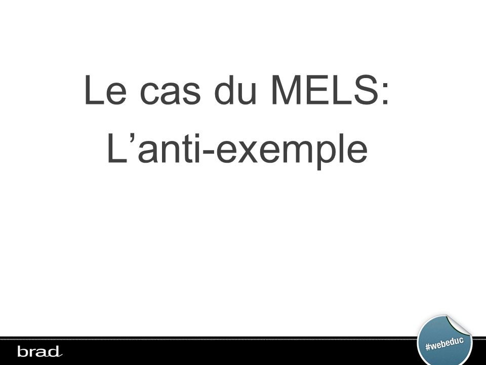 Le cas du MELS: Lanti-exemple