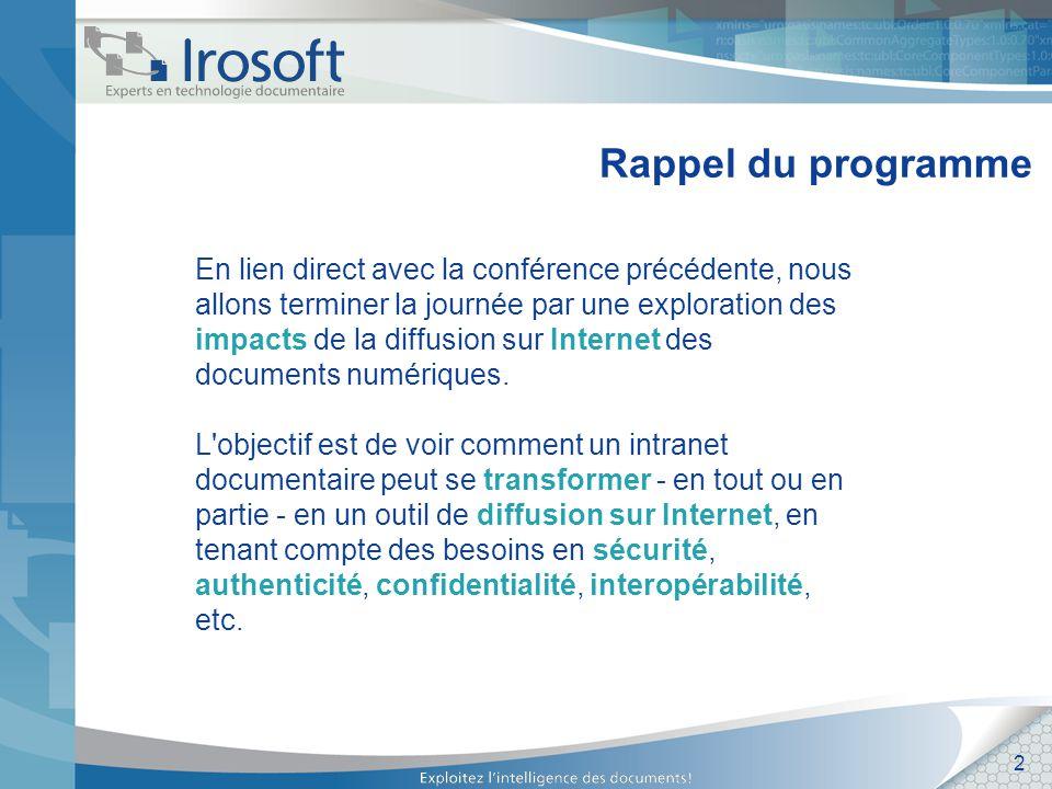 3 Plan de la présentation Diffusion sur Internet Concepts Impacts généraux Impacts sur les documents Impacts sur la gestion documentaire Stratégies Bilan de la journée