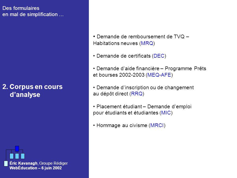 Des formulaires en mal de simplification … WebÉducation – 6 juin 2002 Éric Kavanagh, Groupe Rédiger 2.