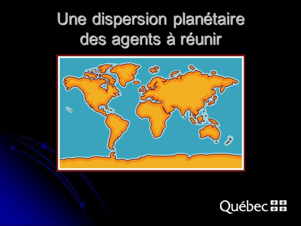 Une dispersion planétaire des agents à réunir